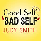Good Self, Bad Self: Transforming Your Worst Qualities into Your Biggest Assets | [Judy Smith]