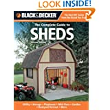 Black & Decker The Complete Guide to Sheds, 2nd Edition: Utility, Storage, Playhouse, Mini-Barn, Garden, Backyard...