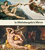 img - for In Michelangelo's Mirror: Perino del Vaga, Daniele da Volterra, Pellegrino Tibaldi book / textbook / text book