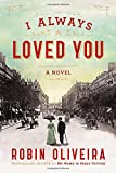 I Always Loved You: A Novel