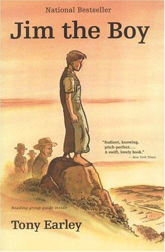 Jim the Boy : A Novel, Tony Earley