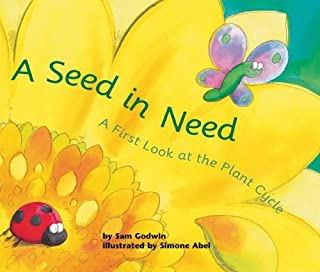 Book Cover: A Seed in Need: A First Look at the Plant Cycle (First Look: Science)