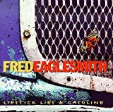 I Like Trains - Fred Eaglesmith