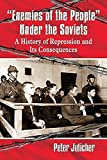 img - for Enemies of the People Under the Soviets: A History of Repression and Its Consequences Paperback March 13, 2015 book / textbook / text book
