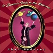 The Femme's Guide to the Universe | [Shar Rednour]
