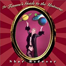 The Femme's Guide to the Universe (       UNABRIDGED) by Shar Rednour Narrated by Shar Rednour