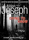 Dying to Know (A Detective Inspector Berenice Killick Mystery)