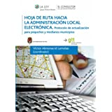 Hoja de ruta hacia la Administración electrónica: Protocolo de actualización para pequeños y medianos municipios...