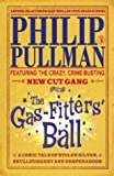 The New Cut Gang: The Gas-Fitters' Ball (0140364110) by Pullman, Philip