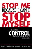 Stop Me Because I Can't Stop Myself: Taking Control of Impulsive Behavior