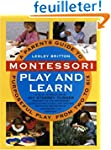 Montessori Play And Learn: A Parent's...