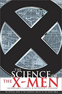 Science of the X-Men by Linc Yaco and Karen Haber