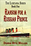 img - for Ransom for a Russian Prince (The Lusitania Series Book 1) book / textbook / text book