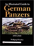 img - for An Illustrated Guide to German Panzers 1935-1945 (Schiffer Military History) book / textbook / text book