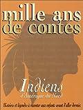 echange, troc  - Mille ans de contes : Indiens d'Amérique du Nord