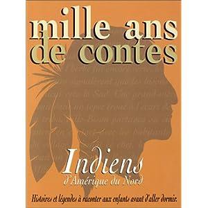 Mille ans de contes : Indiens d'Amérique du Nord