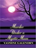 Murder Under A Mystic Moon (0786275537) by Yasmine Galenorn