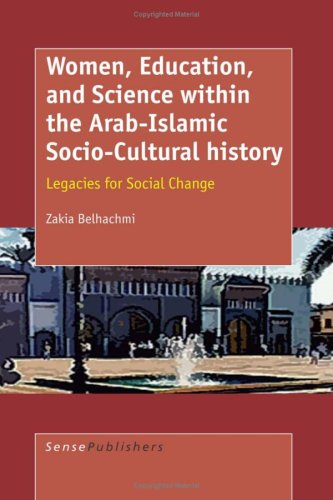 Women, Education, and Science Within the Arab-Islamic Socio-Cultural History: Legacies for Social Change