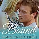 Bound: Fire on Ice, Book 1 (       UNABRIDGED) by Brenda Rothert Narrated by Chris Ruen, Kirsten Leigh