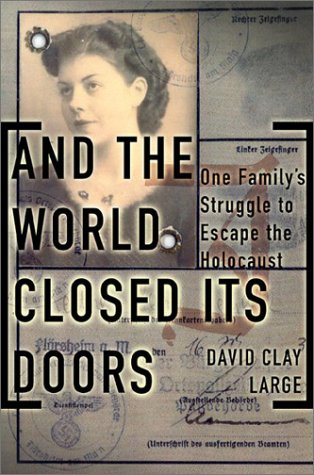 And The World Closed Its Doors: The Story Of One Family Abandoned To The Holocaust