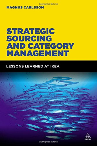 Strategic Sourcing and Category Management: Lessons Learned at IKEA PDF