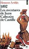 1492, les aventures de Juan Cabez�n de Castille par Aridjis