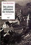 echange, troc Pierre Martin-Valat - Des pierres jaillissaient les fontaines: Liturgies rouergates