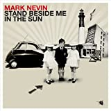 Stand Beside Me In The Sunby Mark Nevin