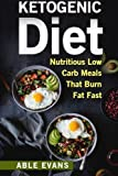 The Ketogenic Diet: The 50 BEST Low Carb Recipes That Burn Fat Fast Plus One Full Month Meal Plan (Ketogenic Beginners Cookbook, Recipes for Weight Loss,Paleo)