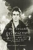 A Man Called Destruction: The Life and Music of Alex Chilton, From Box Tops to Big Star to Backdoor Man (0670025631) by George-Warren, Holly