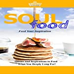 Soul Food: Feed Your Inspiration: Quotes and Inspirations to Feed What You Deeply Long For! |  Bootstrap Businessmen