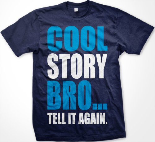 Cool Story Bro… Tell It Again. Mens Guido T-shirt, Big and Bold Funny Statements Tee Shirt,  Navy