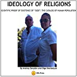 Ideology of Religions: Scientific Proof of Existence of