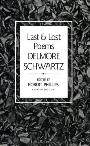 Last and Lost Poems, DELMORE SCHWARTZ