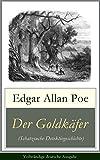 Der Goldkäfer (Schatzsuche-Detektivgeschichte) - Vollständige deutsche Ausgabe (German Edition)