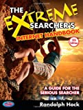 The Extreme Searcher s Internet Handbook: A Guide for the Serious Searcher