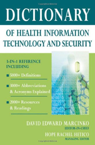 Dictionary of Health Information Technology and Security: David Edward Marcinko, Hope Rachel Hetico: 0000826149952: Amazon.com: Books