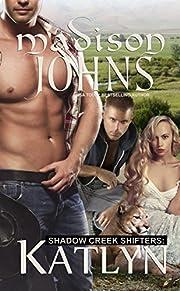 Katlyn: Shadow Creek Shifters, Menage Shifter Romance (Book One)