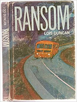 ransom by lois duncan This ebook features an illustrated biography of lois duncan including rare  images and never-before-seen documents from the author's.