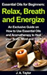 Essential Oils for Beginners:  Relax...