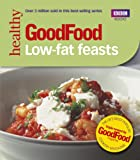Good Food: 101 Low-Fat Feasts (BBC Good Food)