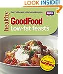 Good Food: Low-fat Feasts (BBC Good F...