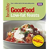 Good Food: Low-fat Feasts (BBC Good Food)by Good Homes Magazine