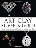 img - for Art Clay Silver & Gold: 18 Unique Jewelry Pieces to Make in a Day book / textbook / text book