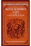Master Humphrey's Clock and A Child's History of England (Oxford Illustrated Dickens)