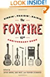 The Foxfire 45th Anniversary Book: Si...