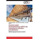 Central solar termoeléctrica (CET) de colectores cilindro-parabólicos: Metodología general para su diseño