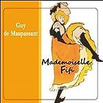 Mademoiselle Fifi - suivi de La maison Tellier | Guy de Maupassant