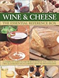 Wine and Cheese: The Essential Reference Box: A Complete Guide to the World of Wine and Cheese in Two Illustrated Encyclopedias with 900 Photographs (0754820165) by Harbutt, Juliet