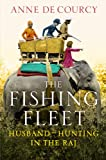 Anne de Courcy The Fishing Fleet: Husband-Hunting in the Raj